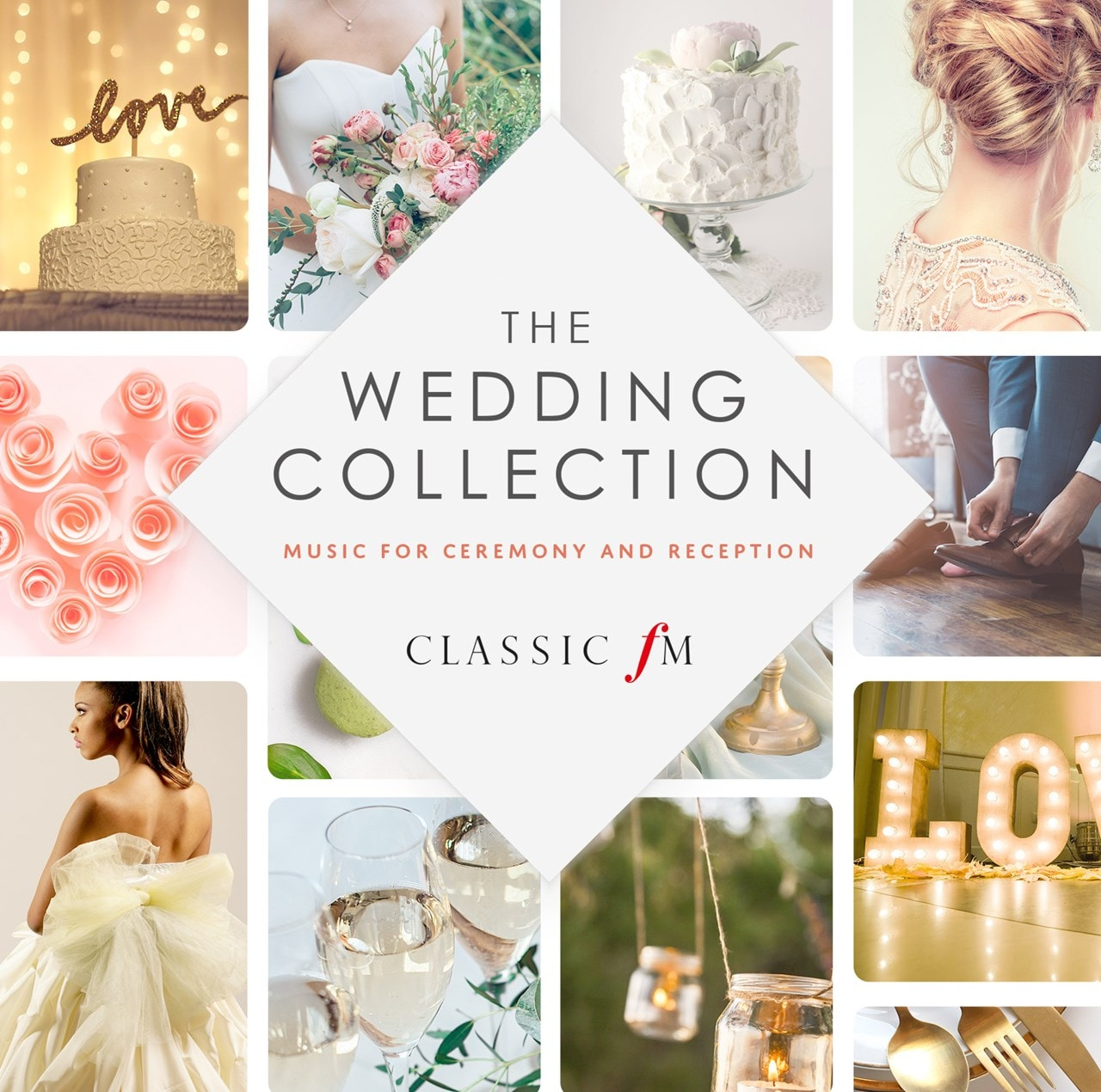 Classic FM: The Wedding Collection: Music For Ceremony And